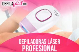 Mejores Depiladoras Laser Profesional