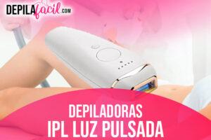 Mejores Depiladoras IPL Luz Pulsada