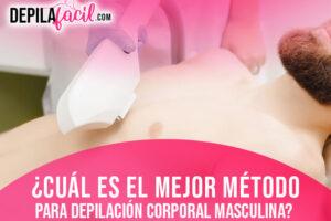 ¿Cuál es el mejor método para depilación corporal masculina?