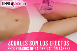 ¿Cuáles son los efectos secundarios de la depilación láser?